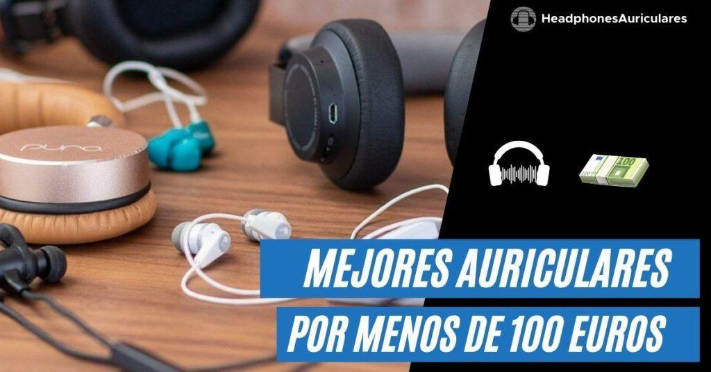 auriculares por menos de 100 euros