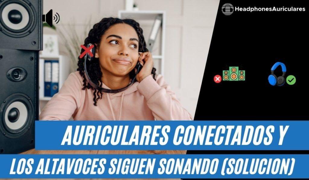 chica con auriculares conectados y suenan altavoces