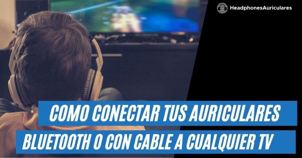 conectar auriculares inalambricos a tv