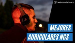 Auriculares Ngs