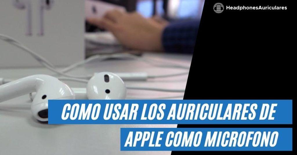 usar los auriculares de Apple como micrófono en la PC